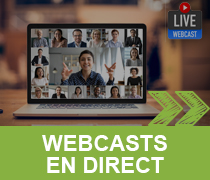WEBCASTS EN DIRECT >>
