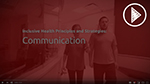Inclusive Health Principles and Strategies: Communication - Video